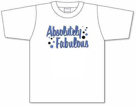 Good Catch Absolutely Fabulous Screen Printed T Shirts